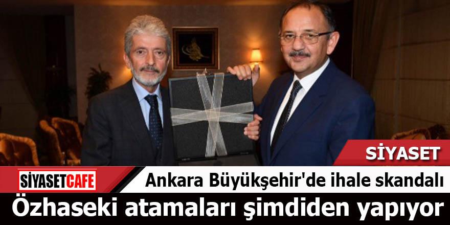 Ankara Büyükşehir'de ihale skandalı Özhaseki atamaları şimdiden yapıyor