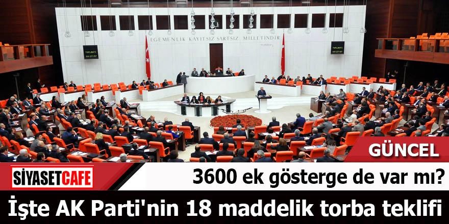 AK Parti'nin 18 maddelik torba teklifi açıklandı