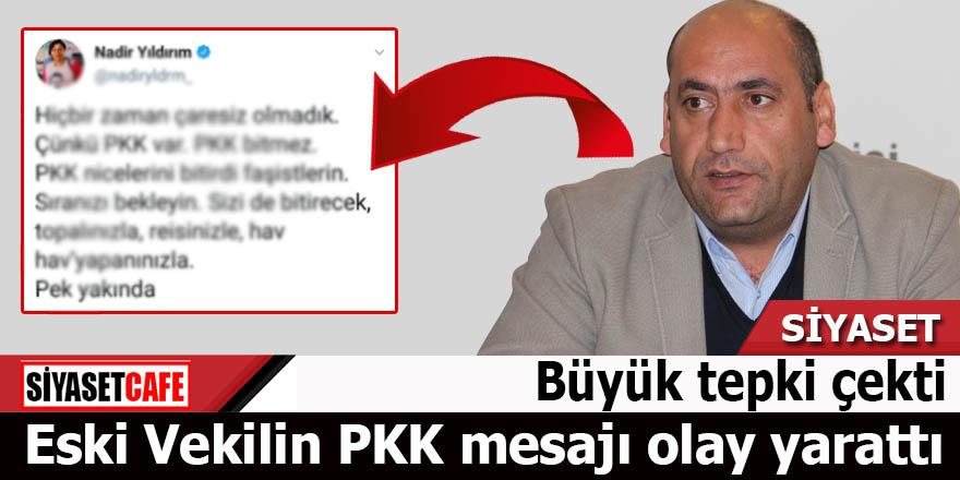 Eski Vekilin PKK mesajı olay yarattı