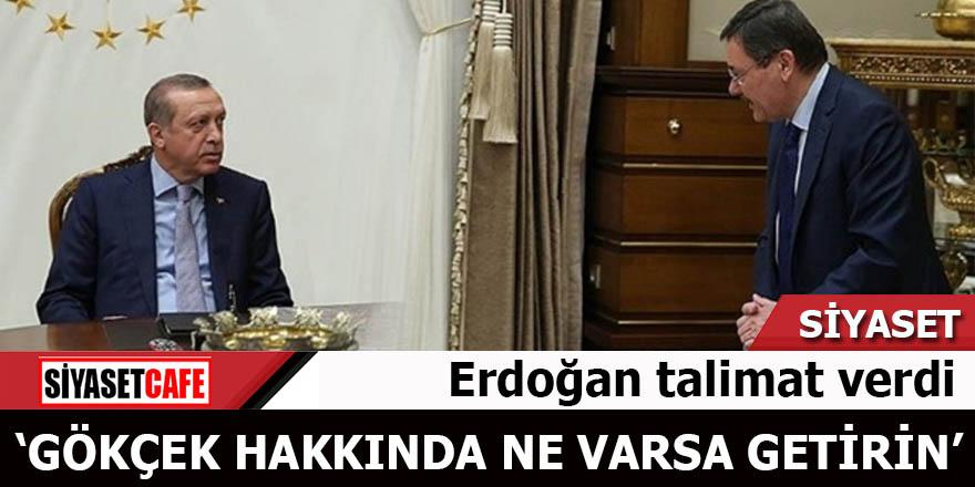 Cumhurbaşkanı Erdoğan: Gökçek hakkında ne varsa getirin