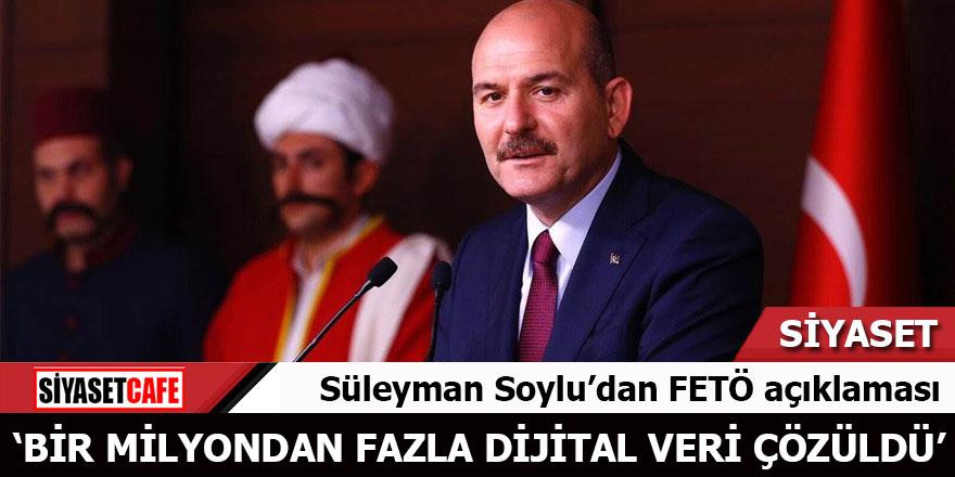 Süleyman Soylu'dan FETÖ açıklaması: Bir milyondan fazla veri çözüldü