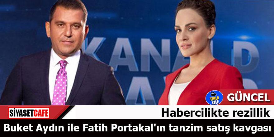 Buket Aydın ile Fatih Portakal'ın tanzim satış kavgası
