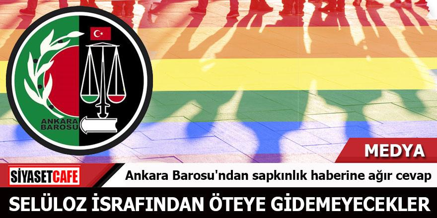 Ankara Barosu'ndan sapkınlık haberine ağır cevap