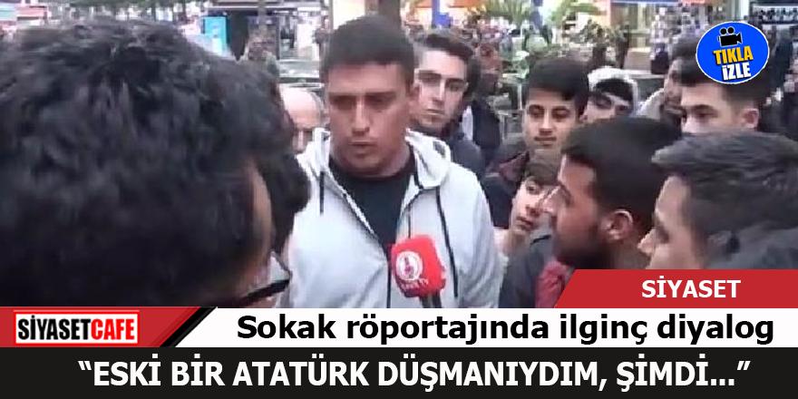Sokak röportajında ilginç diyalog: Eski bir Atatürk düşmanıydım, şimdi...