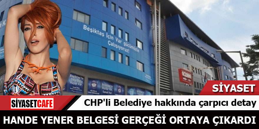 CHP'li Belediye hakkındaki çarpıcı detayı Hande Yener belgesi ortaya çıkardı
