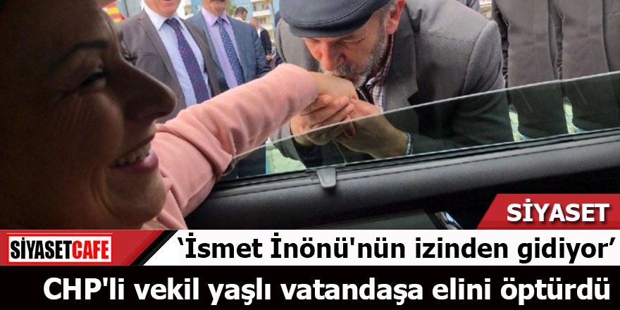 CHP'li vekil yaşlı vatandaşa elini öptürdü