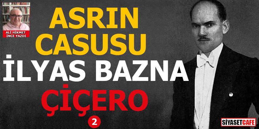 Asrın Casusu Çiçero İlyas Bazna 2