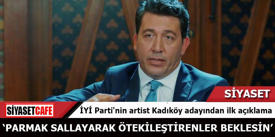 İYİ Parti'nin artist Kadıköy adayından ilk açıklama