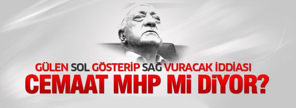 Cemaat MHP'ye mi diyor