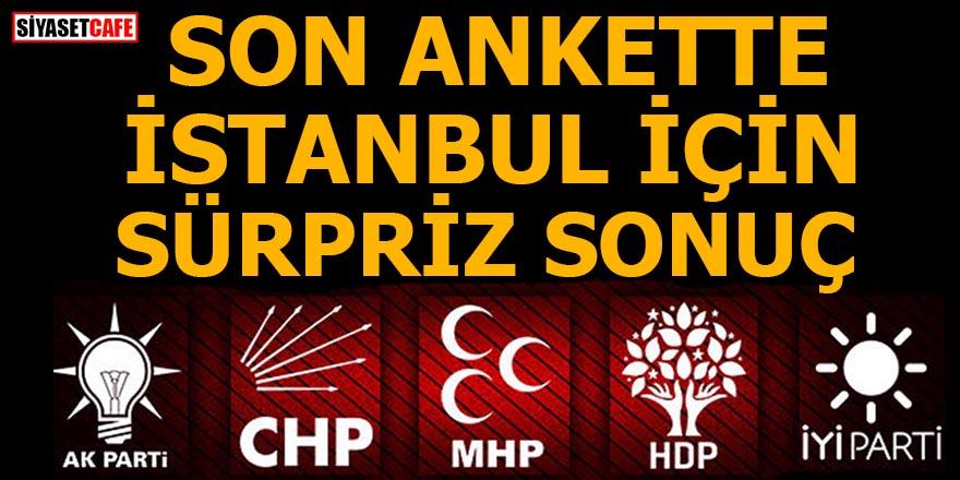 Son ankette İstanbul için sürpriz sonuç