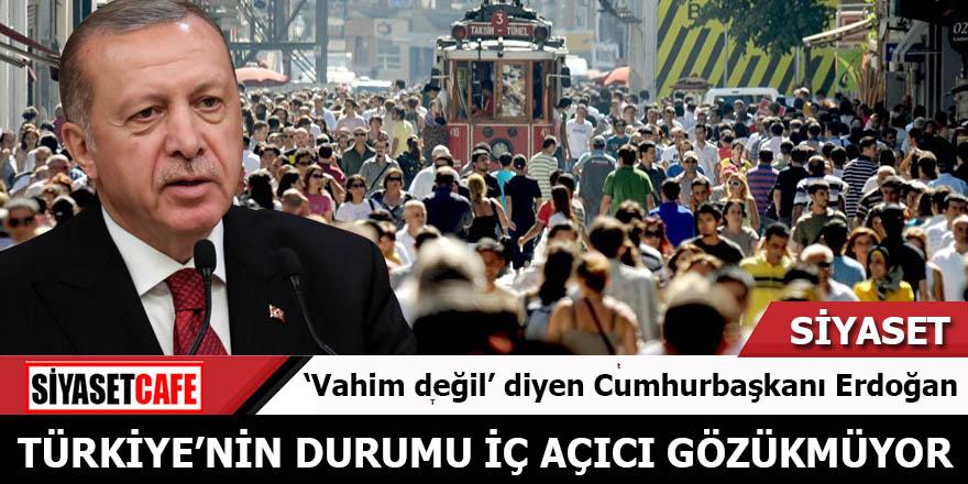 Cumhurbaşkanı Erdoğan: Türkiye'nin durumu iç açıcı gözükmüyor
