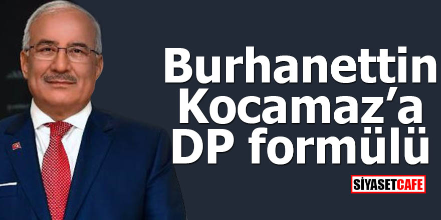 Burhanettin Kocamaz'a DP formülü