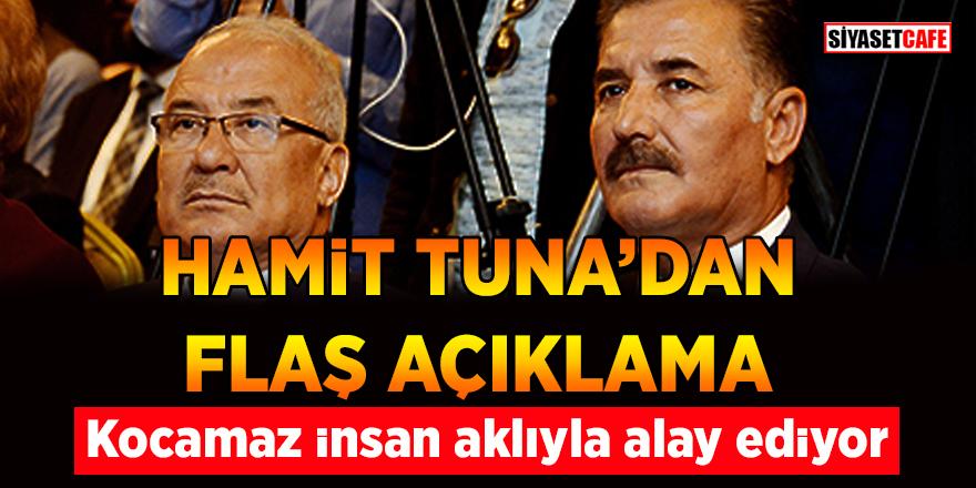 Hamit Tuna'dan flaş açıklama: Kocamaz insan aklıyla alay ediyor