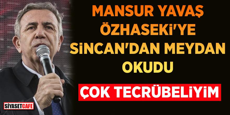 Mansur Yavaş, Özhaseki'ye Sincan'dan meydan okudu: Çok tecrübeliyim