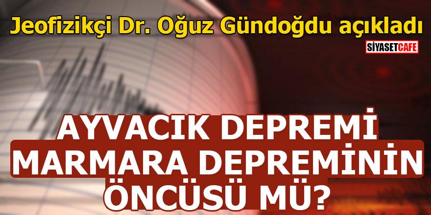 Ayvacık depremi Marmara depreminin öncüsü mü?