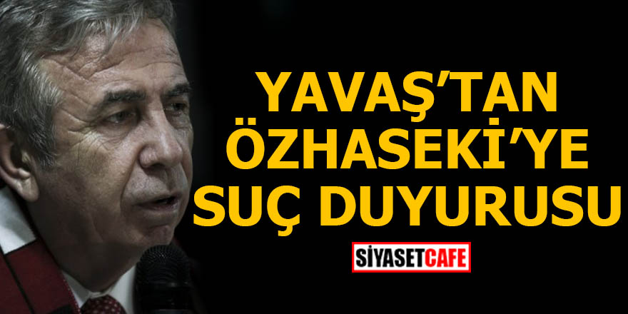 CHP Ankara adayı Yavaş'tan Ak Parti Adayı Mehmet Özhaseki'ye suç duyurusu