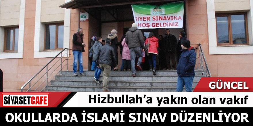 Hizbullah'a yakın olan vakıf Okullarda İslami sınav düzenliyor