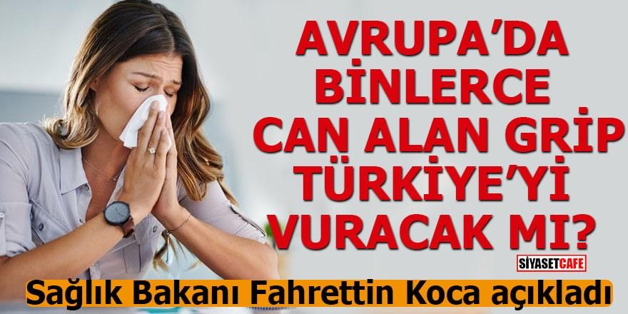 Avrupa'da binlerce can alan grip Türkiye'yi vuracak mı?