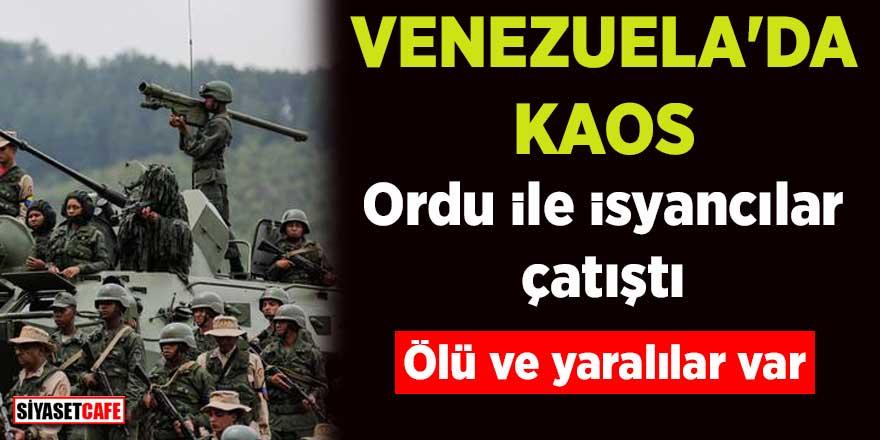 Venezuela'da kaos! Ordu ile isyancılar çatıştı: Ölü ve yaralılar var