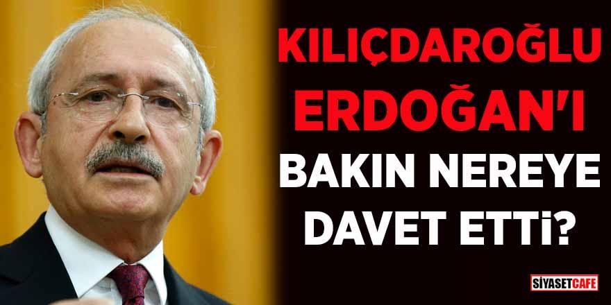 Kemal Kılıçdaroğlu Erdoğan'ı bakın nereye davet etti?