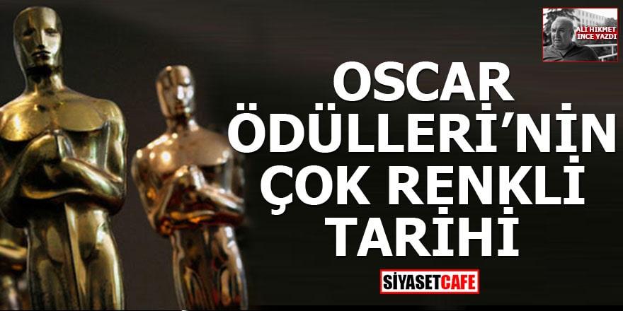 Oscar Ödülleri'nin çok renkli tarihi