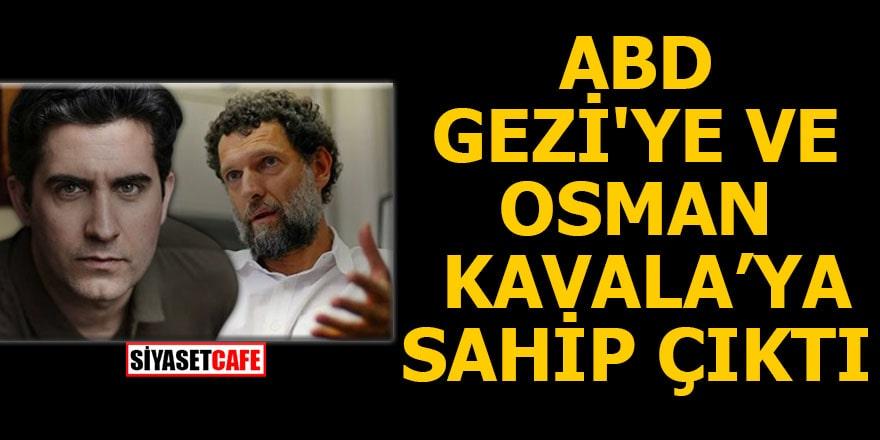 ABD Gezi'ye ve Osman Kavala'ya sahip çıktı