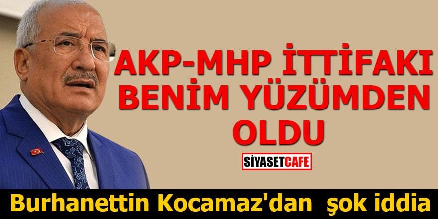 Burhanettin Kocamaz'dan şok iddia AK Parti MHP ittifakı benim yüzümden oldu