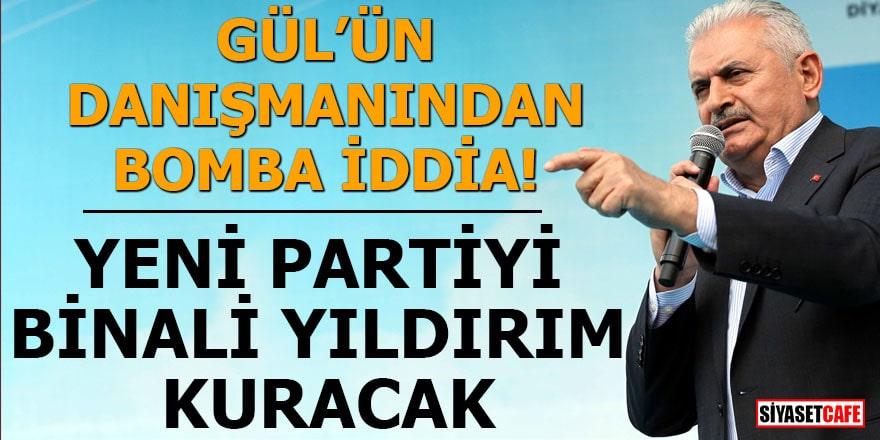 Gül'ün danışmanından bomba iddia Yeni partiyi Binalı Yıldırım kuracak