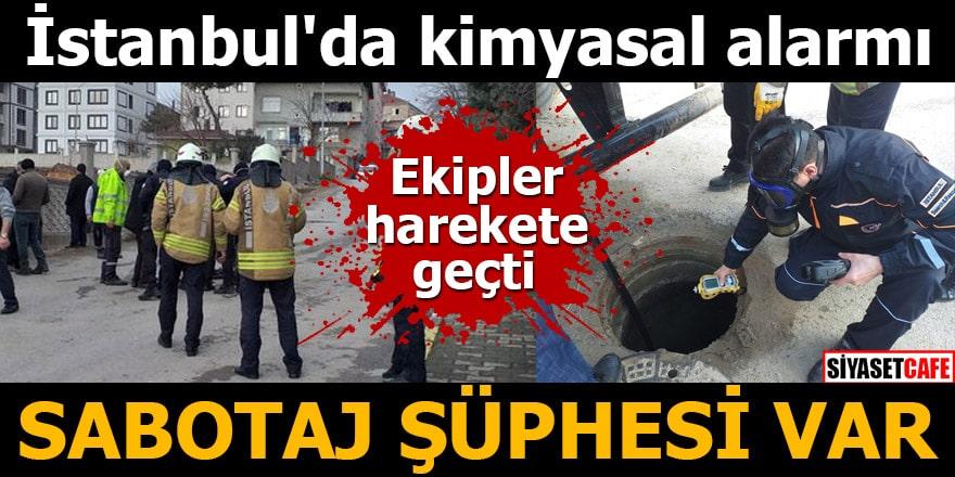 İstanbul'da kimyasal alarmı Sabotaj şüphesi var