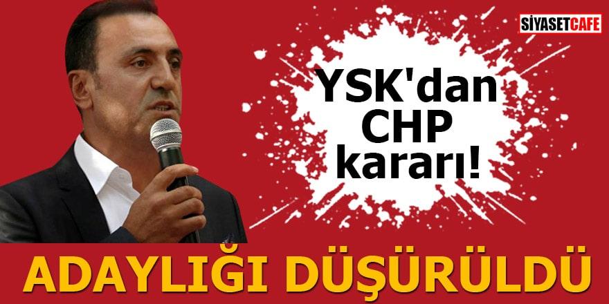 YSK'dan CHP kararı: Adaylığı düşürüldü