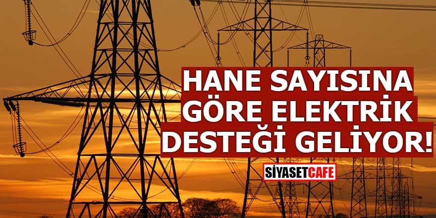 Hane sayısına göre elektrik desteği geliyor