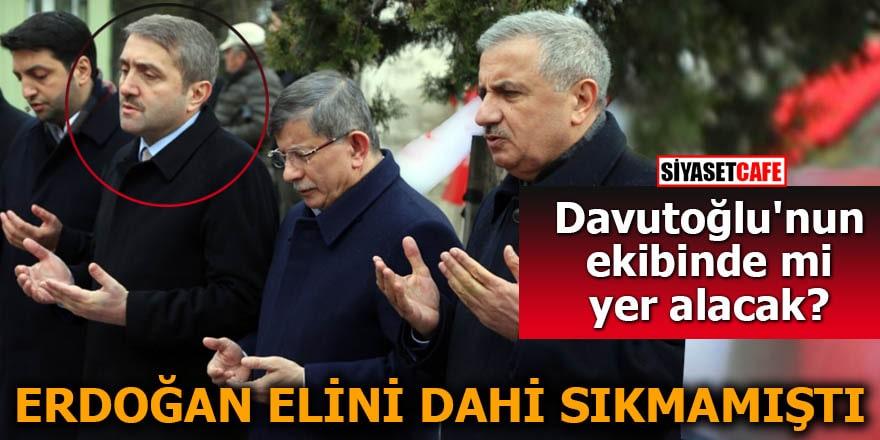 Davutoğlu'nun ekibinde mi yer alacak? Erdoğan elini dahi sıkmamıştı