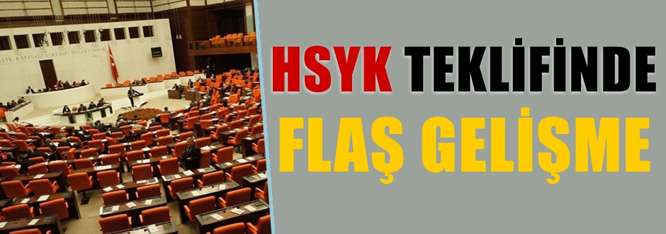 HSYK teklifinde flaş gelişme