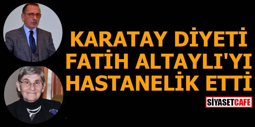 Karatay diyeti Fatih Altaylı'yı hastanelik etti