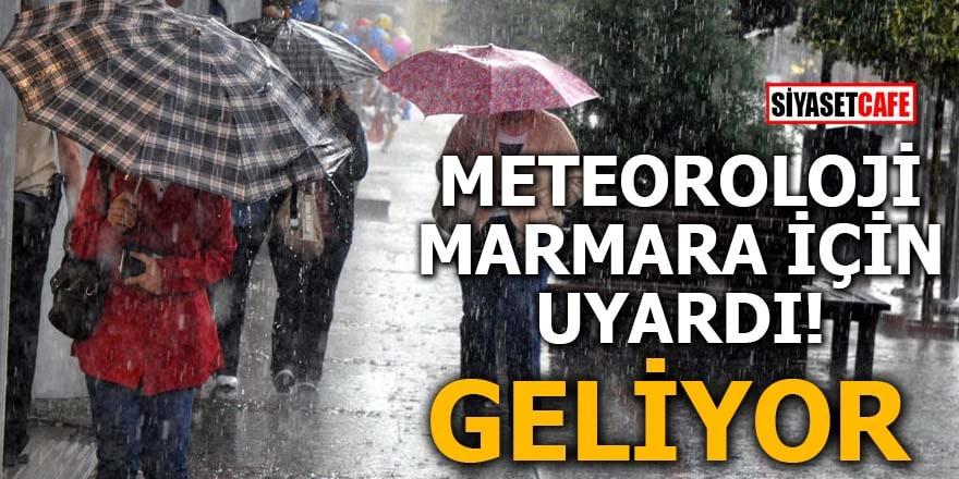 Meteoroloji Marmara için uyardı! Geliyor