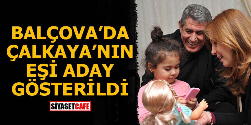 Balçova'da Çalkaya'nın eşi aday gösterildi