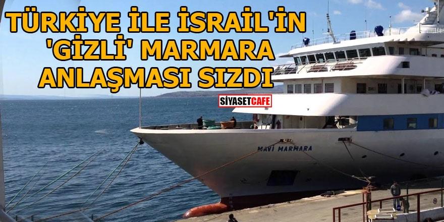 Türkiye ile İsrail'in 'gizli' Marmara anlaşması sızdı