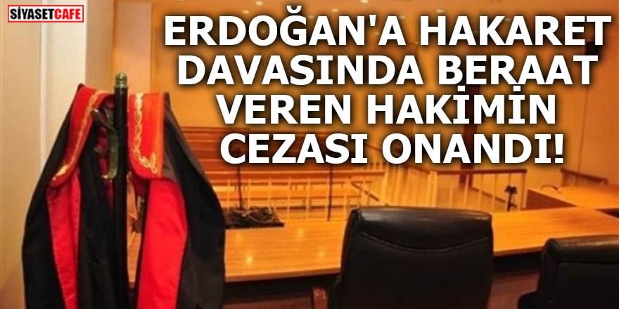 Erdoğan'a hakaret davasında beraat veren hakimin cezası onandı