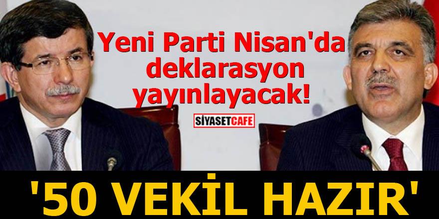 Yeni Parti Nisan'da deklarasyon yayınlayacak '50 vekil hazır'
