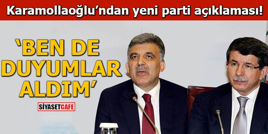 Karamollaoğlu'ndan yeni parti açıklamasıBen de duyumlar aldım