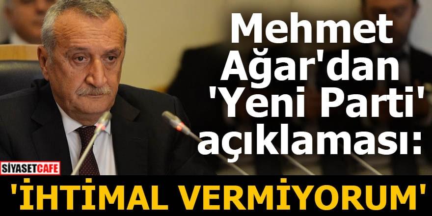 Mehmet Ağar'dan 'Yeni Parti' açıklaması