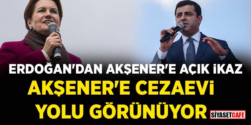 Cumhurbaşkanı Erdoğan'dan Meral Akşener'e açık ikaz
