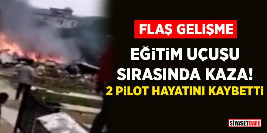 Eğitim uçuşu sırasında kaza! 2 pilot hayatını kaybetti