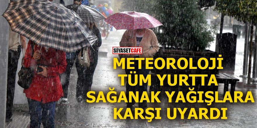 Meteoroloji tüm yurtta sağanak yağışlara karşı uyardı
