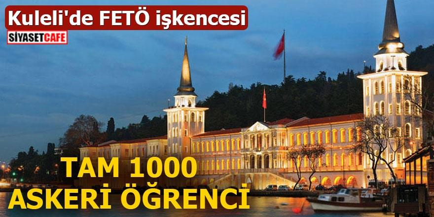 Kuleli'de FETÖ işkencesi Tam 1000 askeri öğrenci