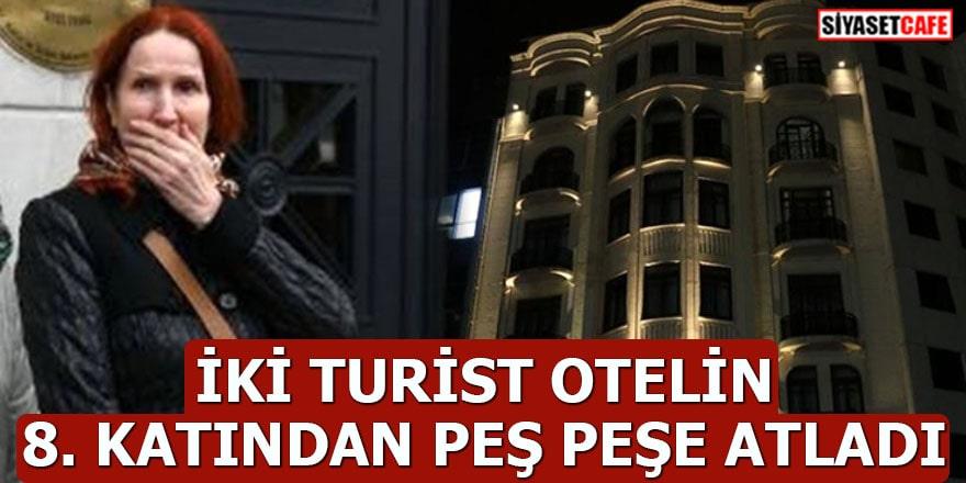 İki turist otelin 8. katından peş peşe atladı