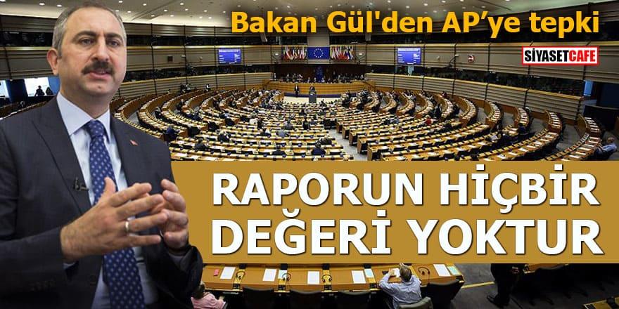 Bakan Gül'den AP'ye tepki Raporun hiçbir değeri yoktur
