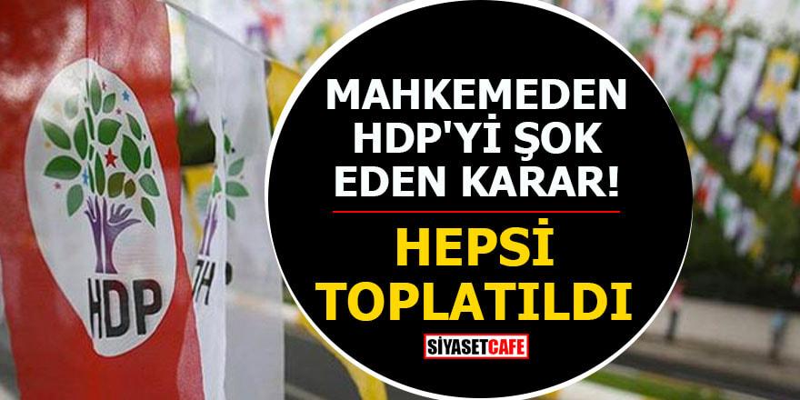 Mahkemeden HDP'yi şok eden karar! Hepsi toplatıldı