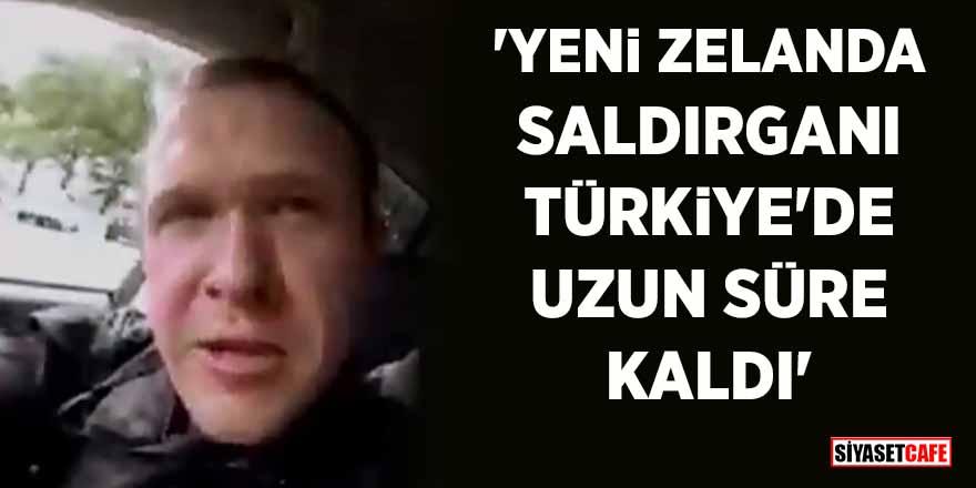 Yeni Zelanda'da iki ayrı camiye saldıran Brenton Tarrant, uzun süre Türkiye'de kalmış