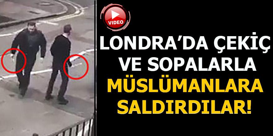 Londra'da çekiç ve sopalarla Müslümanlara saldırdılar